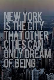 New York Quotes Simple New York Is The City That Other Cities Can Only Dream Do Being