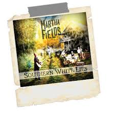 Martha Fields – Southern White Lies – The Rocking Magpie