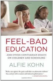 feel bad education book alfie kohn feel bad education