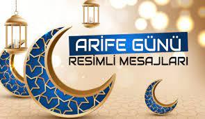 Arefe günü mesajları, sözleri 2021! Resimli, dualı, ayetli bayram arefesi  ile ilgili sözler, kutlama mesajları! - Son Dakika Haberleri İnternet