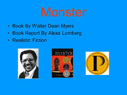 monster book by walter dean myers book report by alexa lomberg monster book by walter dean myers book report by alexa lomberg