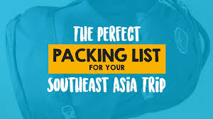 Packing Lists The perfect packing list for your Southeast Asia trip | Travel blog ...