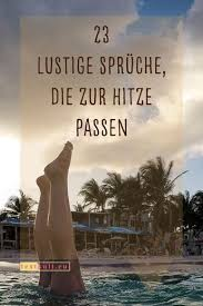 List Of Attractive Sommer Spruch Hitze Ideas And Photos Thpix