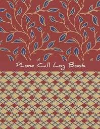 Phone Message Log Book Phone Call Log Book Phone Call Log Book Telephone Message Tracker Journal Log Book Phone Message Tracker Record Book 8 5x11 Inches 120 Pages 4