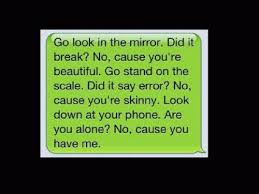 Quotes That Say Your Beautiful Best of Go Look In The Mirror Did It Break No Cuz You're Beautiful Go