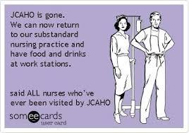 Nursing humor. Nurse. Healthcare. Joint Commission. TJC. JCAHO ... via Relatably.com