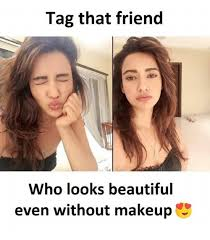 beautiful makeup and who that friend who looks beautiful even without makeup