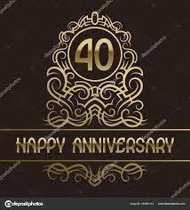 Anniversary Template Happy Anniversary Greeting Card Template For Forty Years Celebration