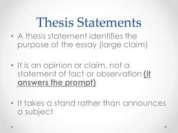 thesis statements large claim thesis statements a thesis 2 thesis statements a thesis statement identifies the purpose of the essay