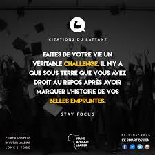 Citations Du Battant On Twitter Make Your Life A Real Challenge