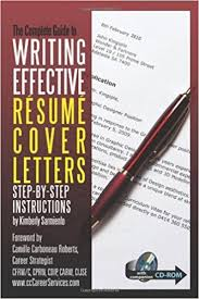complete guide to writing effective resume cover letters step by step instructions with companion cd rom kimberly sarmiento 9781601382382 amazoncom guide to writing cover letters