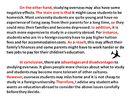 level advantages and disadvantages essays ppt on the other hand studying overseas also have some negative effects the main
