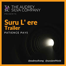 patience pays watch the trailer for suru l ere seun ajayi  suru l ere