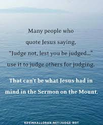 Christian Judgement Quotes Best Of How To Respond To People Who Wrongly Quote The Bible's Judge Not