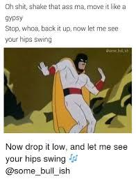 Shake that ass ma