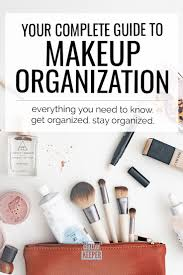 your plete guide to makeup organization everything you need to know get organized