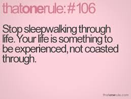 Image result for sleepwalking through life