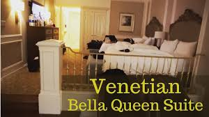 Venetian Las Vegas Bella  Queen Suite YouTube - Venetian two bedroom suite