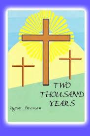 Two Thousand Years: Amazon.co.uk: Freeman, Byron: 9781494480738: Books
