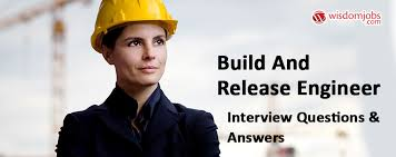 Top 250 Build And Release Engineer Interview Questions Best Build