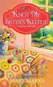 Mary Marks | Cozy Mystery List & Knot My Sister's Keeper (A Quilting Mystery) Adamdwight.com