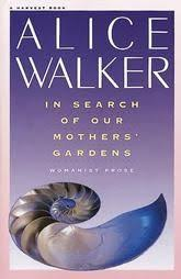 in search of our mothers garden alice walker reading lists mothers novels
