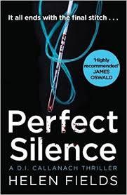 Perfect Silence (D.I. Callanach, #4) by Helen Sarah Fields