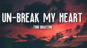 Un-Break My Heart - Toni Braxton (Lyrics) 🎵 - YouTube
