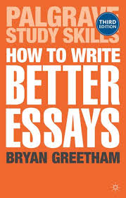 How To Write Better Essays Greetham   Essay