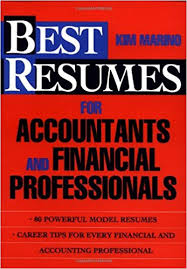 resumes for accountants and financial professionals best resumes for accountants and financial professionals