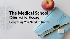 the medical school diversity essay everything you need to know medical school diversity essay