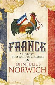 france a history from gaul to de gaulle john julius norwich author 9781473679634 amazon books