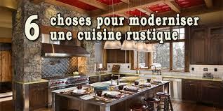 6 Choses Pour Moderniser Une Cuisine Rustique