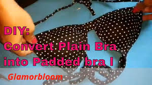 diy convert plain bra into new padded bra l bra hacks