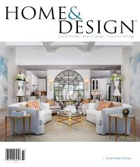 Home And Design Magazine Naples Home And Design Magazine Southwest Florida Edition May