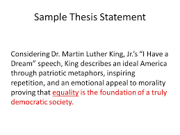 "writing the rhetorical analysis essay use this power point as a  4 sample thesis statement considering dr martin luther king jr s ""i have a dream"" speech"