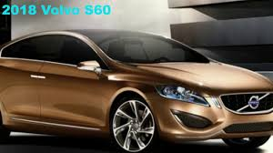 volvo s60 2018 model. contemporary s60 intended volvo s60 2018 model