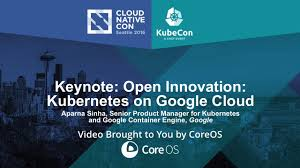 Keynote Open Innovation Kubernetes On Google Cloud By Aparna Sinha