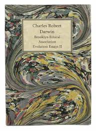 charles robert darwin brooklyn ethical association evolution  charles robert darwin brooklyn ethical association evolution essays ii