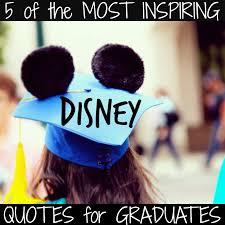 Inspirational Quotes For Graduates Extraordinary Walt Disney Quotes To Inspire Graduates