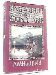 king arthur and the round table children s hadfield