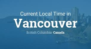 Current Local Time In Vancouver British Columbia Canada