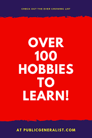 List Of Hobbies And Interests Ultimate List Of Hobbies And Interests New Things To Learn