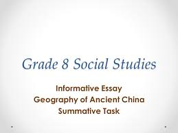 grade social studies informative essay geography of ancient  1 grade 8 social studies informative essay geography of ancient summative task