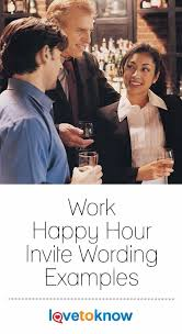 Work Happy Hour Invite Wording Work Happy Hour Invite Wording Examples Business Careers