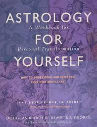 Astrology For Yourself How To Understand And Interpret Your