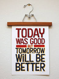 Today Was A Good Day Quotes Fascinating Today Was A Good Day But Tomorrow Will Be Better I Like The Hanger