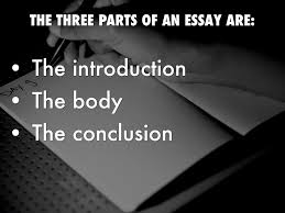 Parts Of A Essay Three Parts Of Essay How To Teach Your Students To Write An Essay