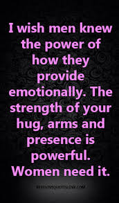 Love Quotes For Men Mesmerizing Best Love QuotesI Wish Men Knew The Power Of How They Provide
