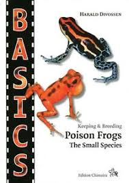 Details About Basics Keeping Breeding Poison Frogs The Small Species Guide Book Oophaga
